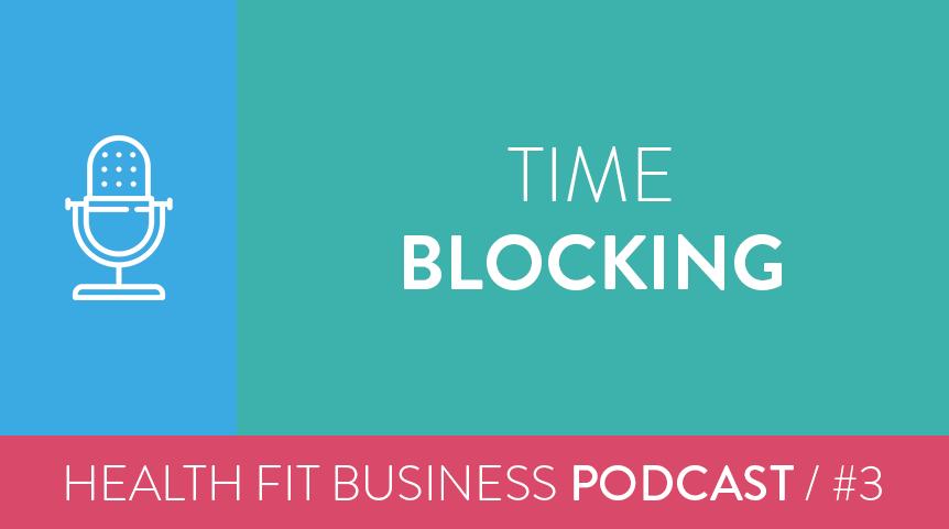 3 – Time Blocking