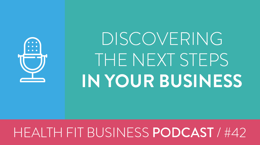 42 – Discovering the Next Steps in Your Business