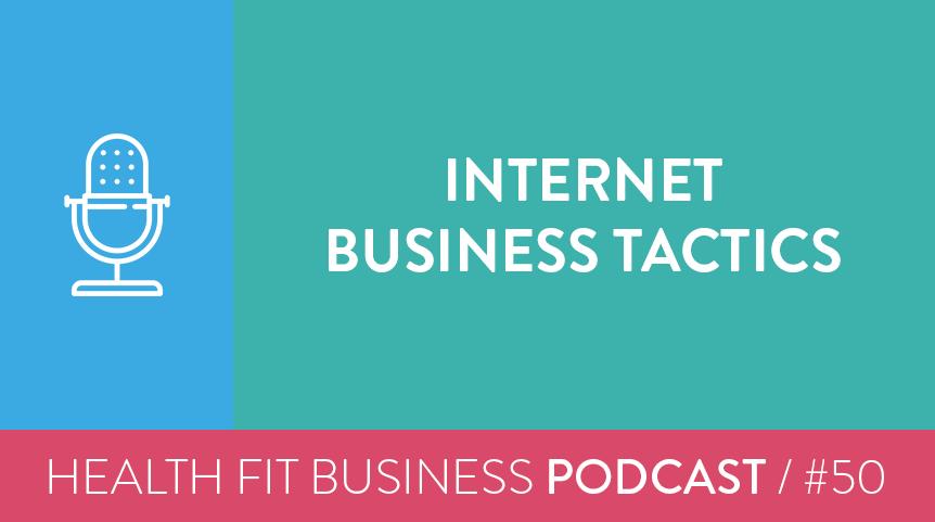 50 – Internet Business Tactics