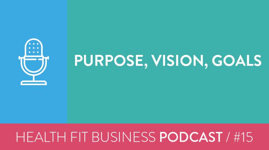 15 – Purpose, Vision, Goals