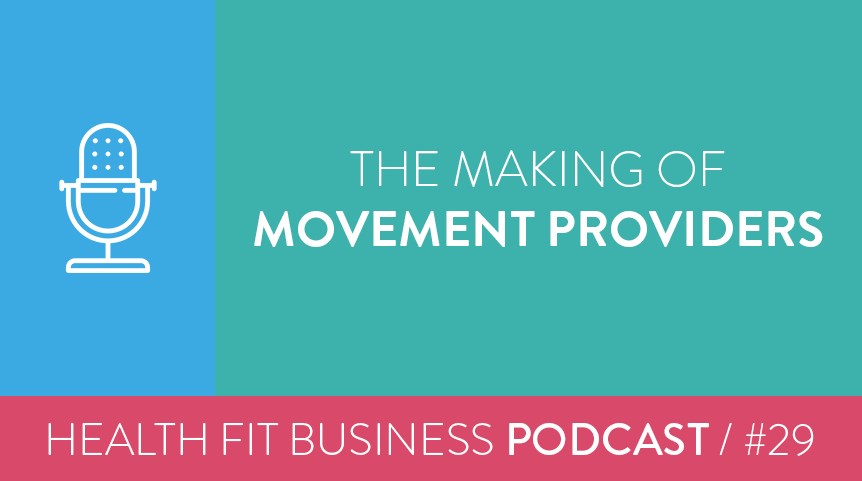 29 – The Making of Movement Providers