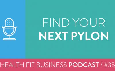 35 – Find Your Next Pylon